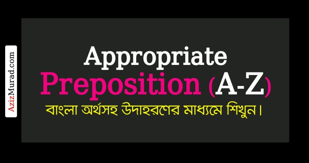 APPROPRIATE-PREPOSITION